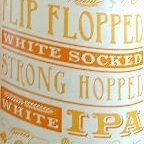 Flying Dutchman Flip Flopped White Socked Strong Hopped White IPA